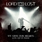 We Give Our Hearts - Live auf St. Pauli (Deluxe Edition) by Lord Of The Lost
