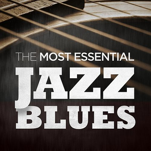 The Most Essential Jazz Blues by Various Artists