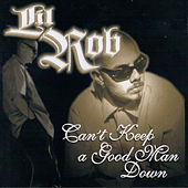 Can't Keep a Good Man Down by Lil Rob