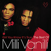 Girl You Know It's True - The Best Of Milli Vanilli by Milli Vanilli