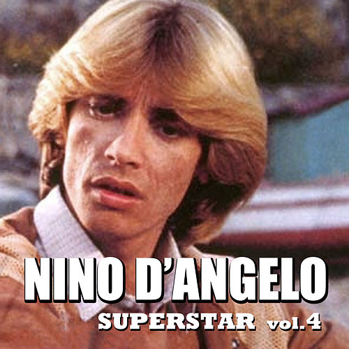 Nino D'Angelo Superstar - Vol. 4 by Nino D'Angelo