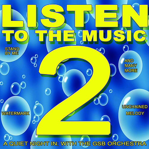 Listen to the Music 2 by GSB Orchestra