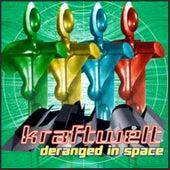 Deranged in Space by Kraftwelt