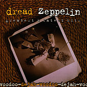 Dejah-Voodoo: Greatest & Latest Hits by Dread Zeppelin
