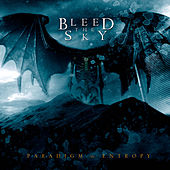 Paradigm In Entropy by Bleed The Sky