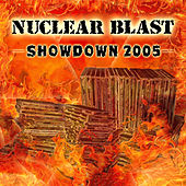 Nuclear Blast Showdown 2005 by Various Artists