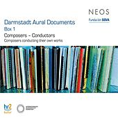 Darmstadt Aural Documents, Box 1 - Composers-Conductors by Various Artists