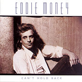 Can't Hold Back by Eddie Money