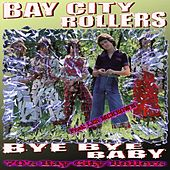 Bay City Rollers Bye Bye Baby by Bay City Rollers