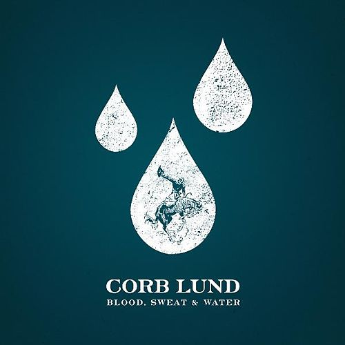 Blood, Sweat & Water by Corb Lund