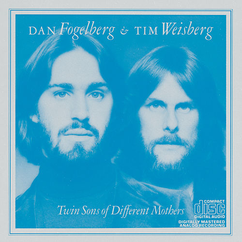 Twin Sons Of Different Mothers by Dan Fogelberg