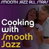 Cooking with Smooth Jazz by Smooth Jazz Allstars