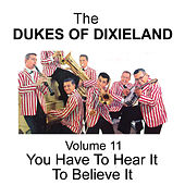 You Have to Hear It to Believe It - Volume 11 by Dukes Of Dixieland