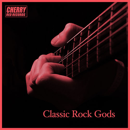 Classic Rock Gods by Various Artists