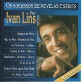 Os Sucessos de Novelas e Séries por Ivan Lins by Ivan Lins