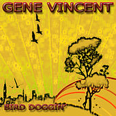Bird Doggin' by Gene Vincent