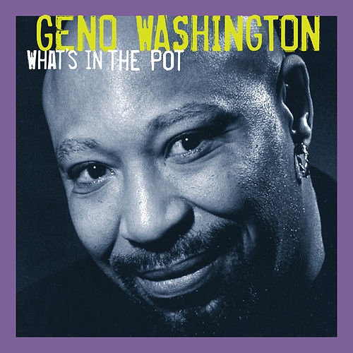 What's In The Pot by Geno Washington