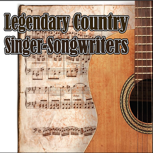 Legendary Country Singer-Songwriters by Various Artists