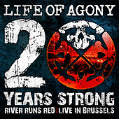 20 Years Strong | River Runds Red: Live in Brussels by Life Of Agony