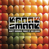 Aint Gonna Take It No More by Kraak & Smaak