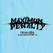 Demo '89 & East Side Story EP by Maximum Penalty