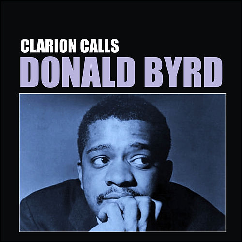 Clarion Calls by Donald Byrd