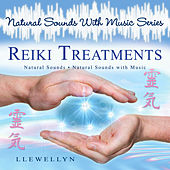 Reiki Treatments - Natural Sounds With Music Series by Llewellyn