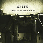 Shift by Travis Larson Band