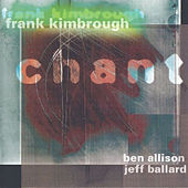 Chant by Frank Kimbrough