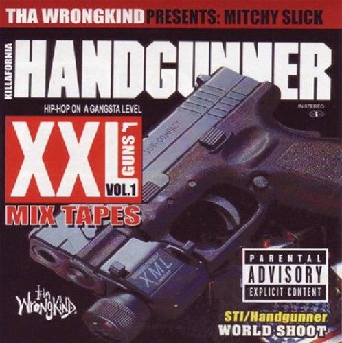 XXL Mix Tapes: Killafornia Handgunner V.1 - Mitchy Slick by Mitchy Slick