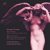 George Crumb: Black Angels; Makrokosmos III: Music for a Summer Evening by George Crumb