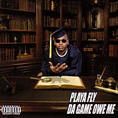 Da Game Owe Me by Playa Fly