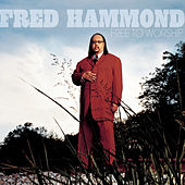 Free To Worship by Fred Hammond