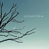 The Ep by Until June