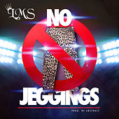 No Jeggings by LMS