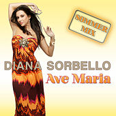 Ave Maria (Sommer Mix) by DIANA SORBELLO