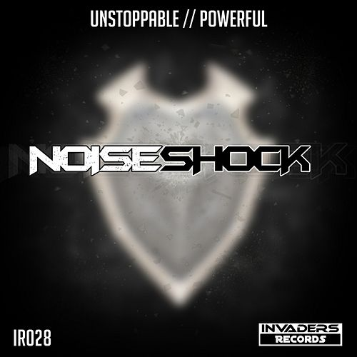 Unstoppable / Powerful by Noiseshock