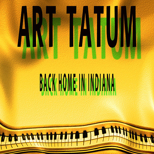 Back Home in Indiana by Art Tatum