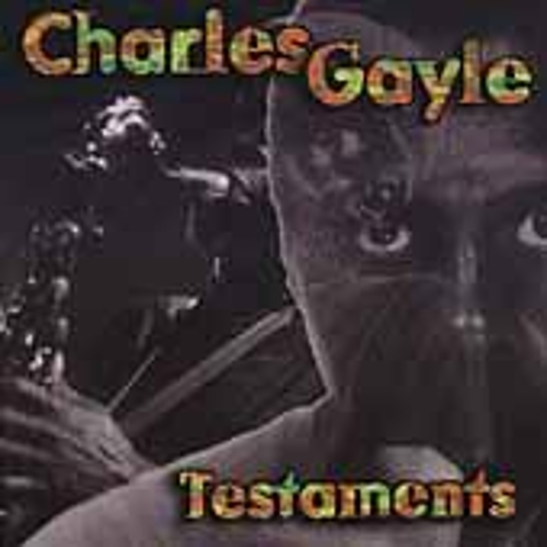 Testaments by Charles Gayle