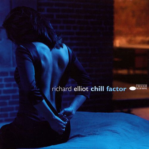 Chill Factor by Richard Elliot
