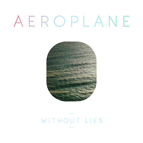Without Lies by Aeroplane