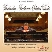 Tchaikovsky - Beethoven: Selected Works by Georgi Cherkin
