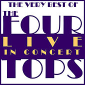The Very Best of the Four Tops Live in Concert by The Four Tops