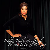 Blessed to Be a Blessing by Eddie Ruth Bradford