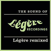 The Sound Of Légère Recordings: Légère Remixed by Various Artists