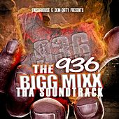 936 Big Mixx Soundtrack (Screwed & Chopped) by Various Artists