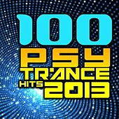 100 Psy Trance Hits 2013 - Top Goa, Progressive, Fullon, Psychedelic, Hard Psy, Festival Anthems by Various Artists