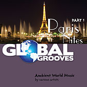 Global Grooves - Paris Nites, Pt. 1 by Various Artists