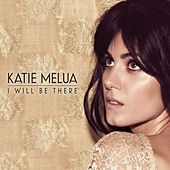 I Will Be There by Katie Melua