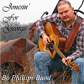 Jonesin' for George by Bo Phillips Band